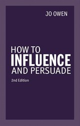 How to Influence and Persuade, 2nd Edition