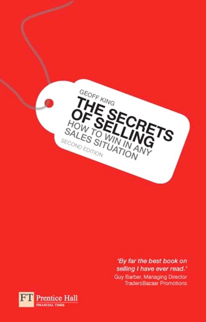 Secrets of Selling, The: How to win in any sales situation, 2nd Edition
