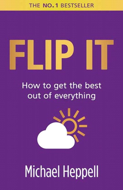 Flip It: How to get the best out of everything, 2nd Edition