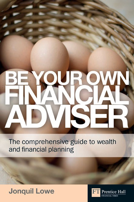Be Your Own Financial Adviser: The comprehensive guide to wealth and financial planning