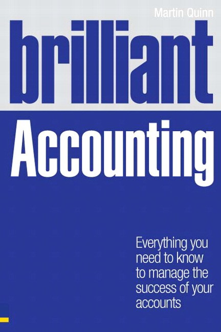 Brilliant Accounting: Everything you need to know to manage the success of your accounts
