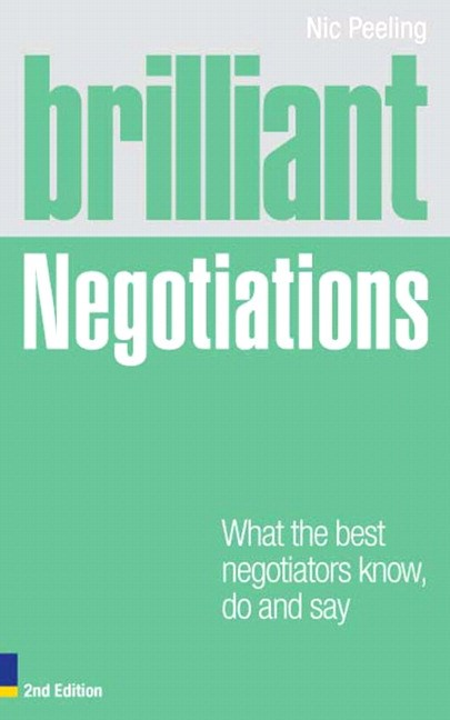 Brilliant Negotiations: What the best Negotiators Know, Do and Say, 2nd Edition
