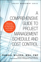 Comprehensive Guide to Project Management Schedule and Cost Control, A: Methods and Models for Managing the Project Lifecycle