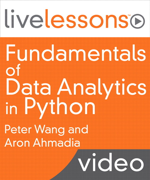 Fundamentals of Data Analytics in Python LiveLessons (Video Training)