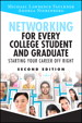 Networking for Every College Student and Graduate: Starting Your Career Off Right, 2nd Edition