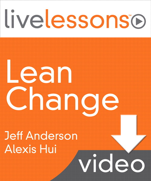 Lean Change LiveLessons (Video Training), Downloadable Video: Achieving Agile Transformation with Kanban, Kotter, and Lean Startup