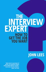 Interview Expert, The: How to Get the Job You Want