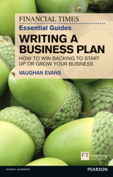 Writing a Business Plan: FT Essential Guide
