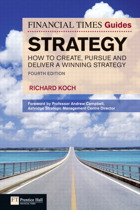 FT Guide to Strategy: How to create, pursue and deliver a winning strategy, 4th Edition