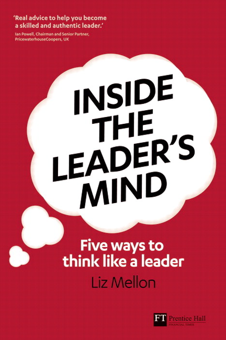 Inside the Leader's Mind: Five Ways to Think Like a Leader
