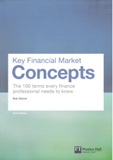 Key Financial Market Concepts: The 100 terms every finance professional needs to know, 2nd Edition