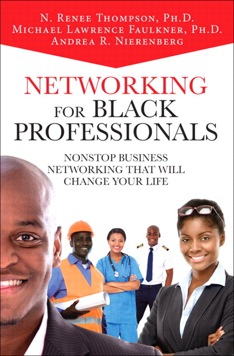 Networking for Black Professionals: Nonstop Business Networking That Will Change Your Life, 2nd Edition