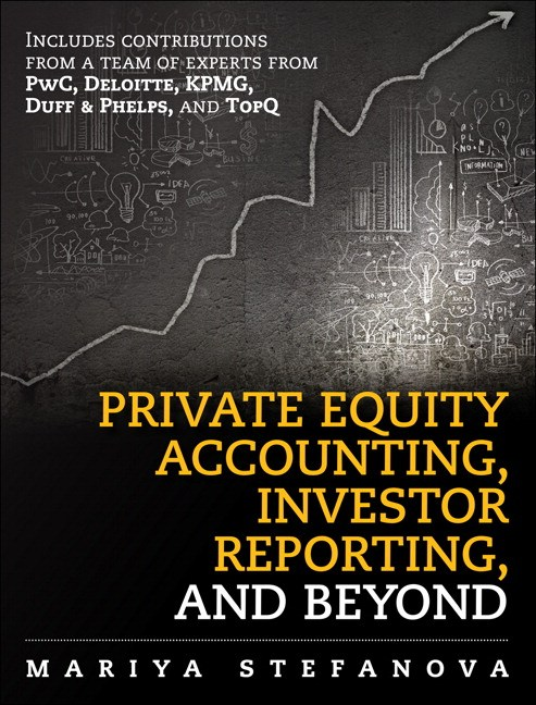 Private Equity Accounting, Investor Reporting, and Beyond, 2nd Edition