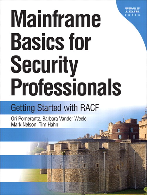 Mainframe Basics for Security Professionals: Getting Started with RACF (paperback)