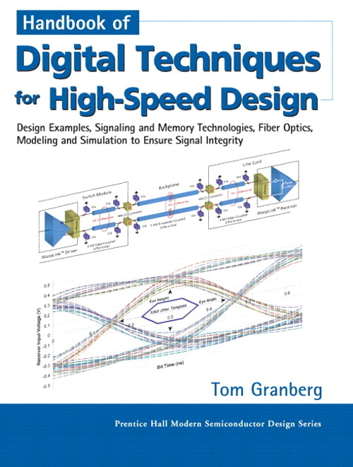 Handbook of Digital Techniques for High-Speed Design: Design Examples, Signaling and Memory Technologies, Fiber Optics, Modeling, and Simulation to Ensure Signal Integrity (paperback)