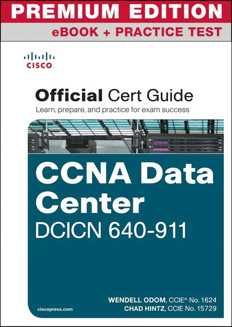 CCNA Data Center DCICN 640-911 Official Cert Guide Premium Edition eBook and Practice Tests