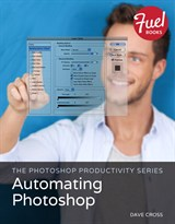 Photoshop Productivity Series, The: Automating Photoshop