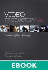 Video Production 101: Delivering the Message