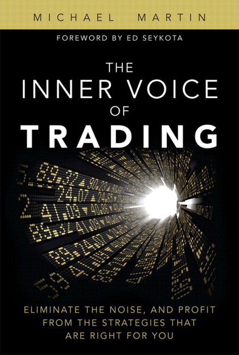 Inner Voice of Trading, The: Eliminate the Noise, and Profit from the Strategies That Are Right for You (paperback)