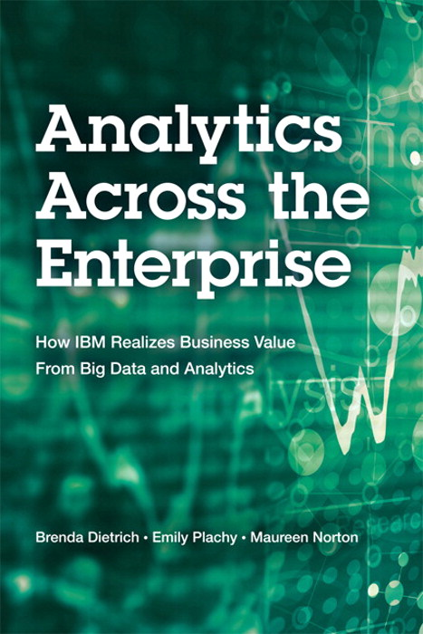 Analytics Across the Enterprise: How IBM Realizes Business Value from Big Data and Analytics