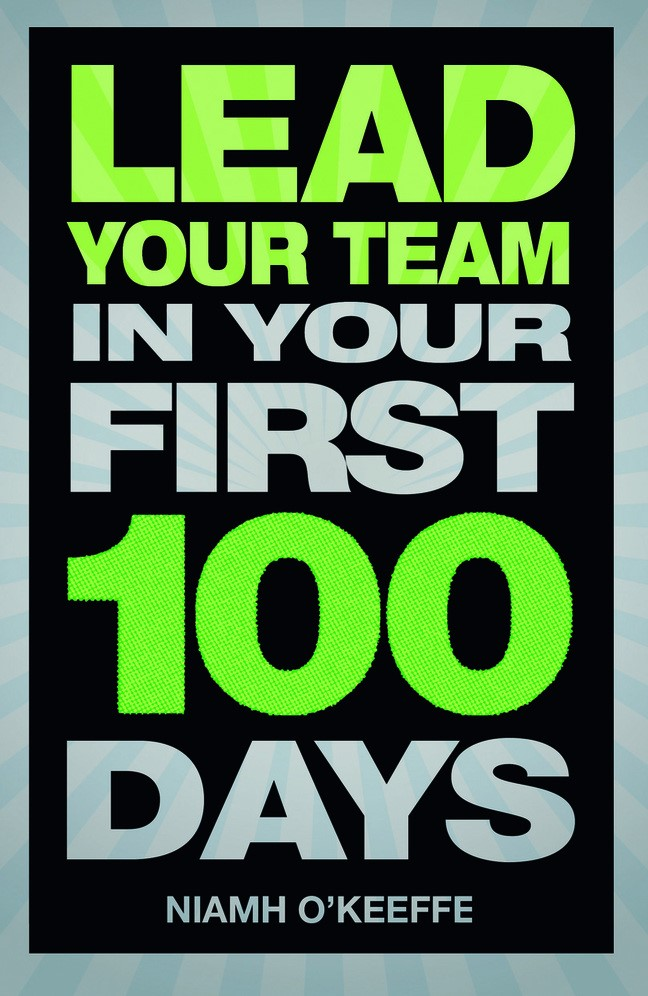 Lead Your Team in Your First 100 Days