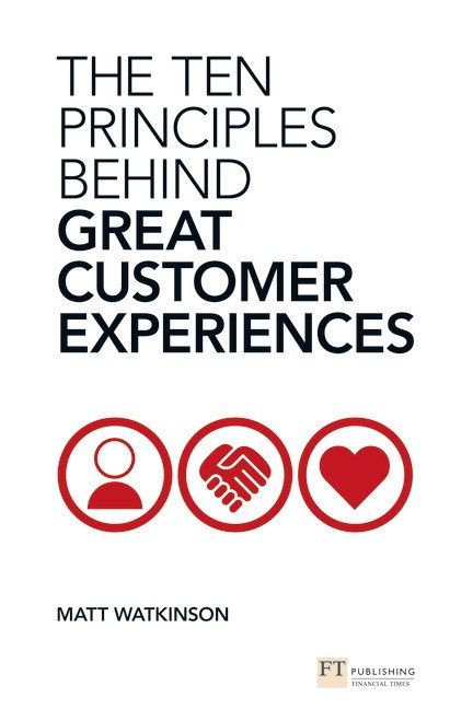 Ten Principles Behind Great Customer Experiences, The