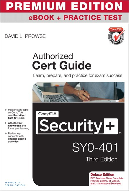 CompTIA Security+ SY0-401 Cert Guide, Deluxe Edition, Premium Edition eBook and Practice Test, 3rd Edition