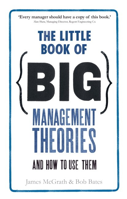 The Little Book of Big Management Theories... and how to use them
