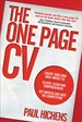 One Page CV, The: Create your own high impact CV. Clever, clear, and comprehensive. Get noticed and beat the competition