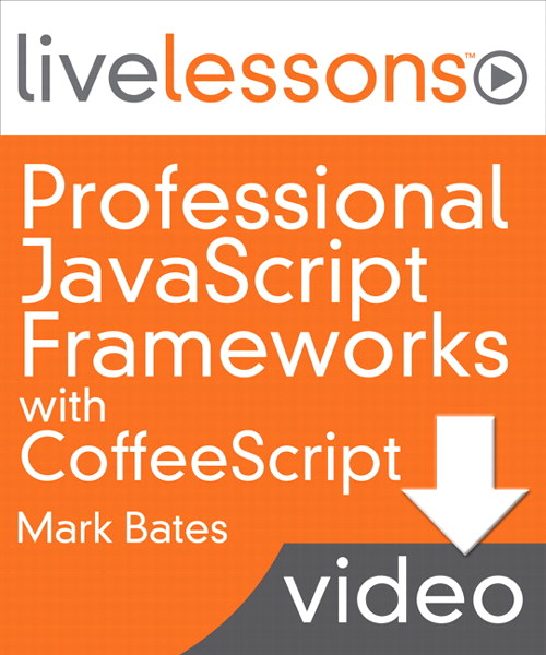 Professional JavaScript Frameworks with CoffeeScript LiveLessons, Downloadable Video