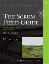 Scrum Field Guide, The: Agile Advice for Your First Year and Beyond, 2nd Edition