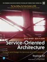 Service-Oriented Architecture: Analysis and Design for Services and Microservices, 2nd Edition
