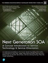 Next Generation SOA: A Concise Introduction to Service Technology & Service-Orientation