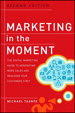 Marketing in the Moment: The Digital Marketing Guide to Generating More Sales and Reaching Your Customers First, 2nd Edition