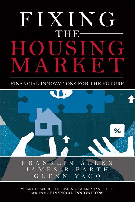 Fixing the Housing Market: Financial Innovations for the Future (paperback)