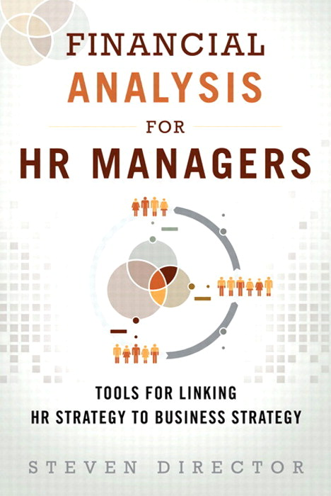 Financial Analysis for HR Managers: Tools for Linking HR Strategy to Business Strategy (paperback)