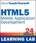 HTML5 Mobile Application  progress in 24 Hours, Sams  educate Yourself (Learning Lab)