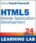 HTML5 Mobile Application Development in 24 Hours