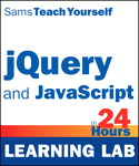 jQuery  and JavaScript in 24 Hours, Sams Teach Yourself</em>(Learning Lab)