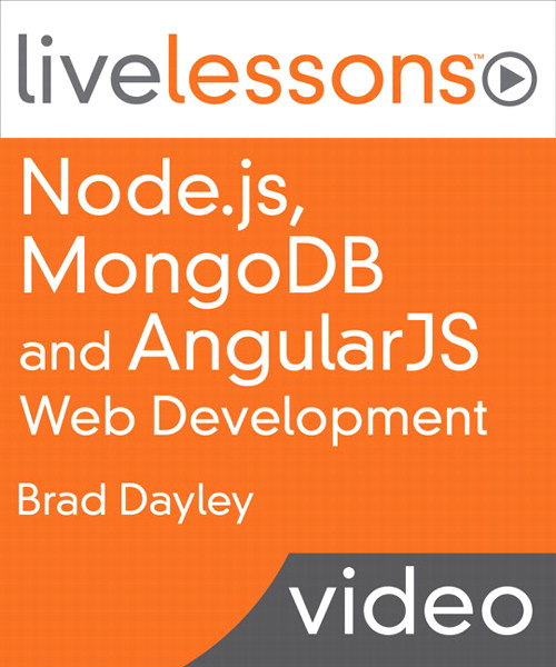 Node.js, MongoDB and AngularJS Web Development LiveLessons (Video Training), Download Version