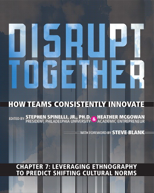 Leveraging Ethnography to Predict Shifting Cultural Norms (Chapter 7 from Disrupt Together)