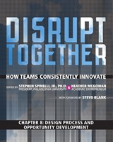 Design Process and Opportunity Development (Chapter 8 from Disrupt Together)