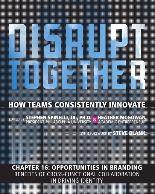 Opportunities in Branding - Benefits of Cross-Functional Collaboration in Driving Identity (Chapter 16 from Disrupt Together)