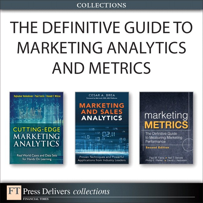 Definitive Guide to Marketing Analytics and Metrics (Collection), The