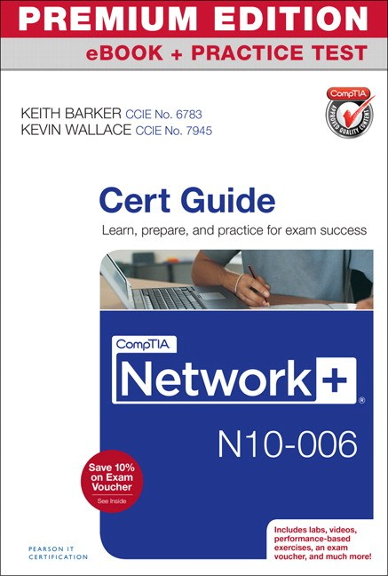 CompTIA Network+ N10-006 Cert Guide Premium Edition and Practice Test