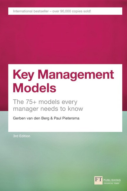 Key Management Models: The 75+ Models Every Manager Needs to Know, 3rd Edition