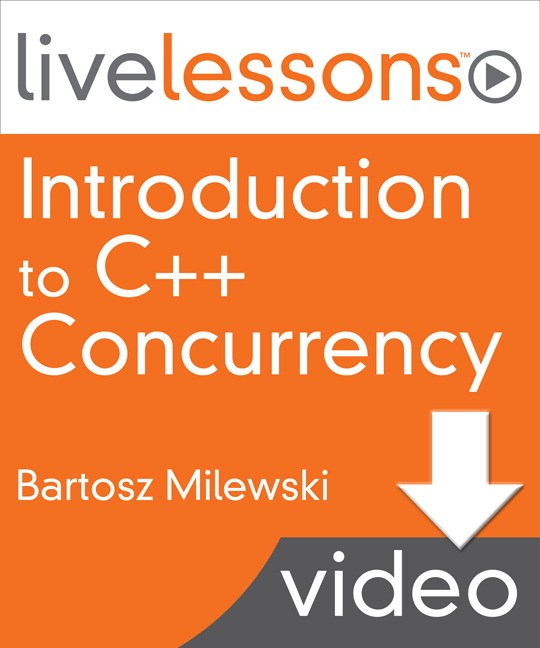 Introduction to C++ Concurrency LiveLessons (Video Training)