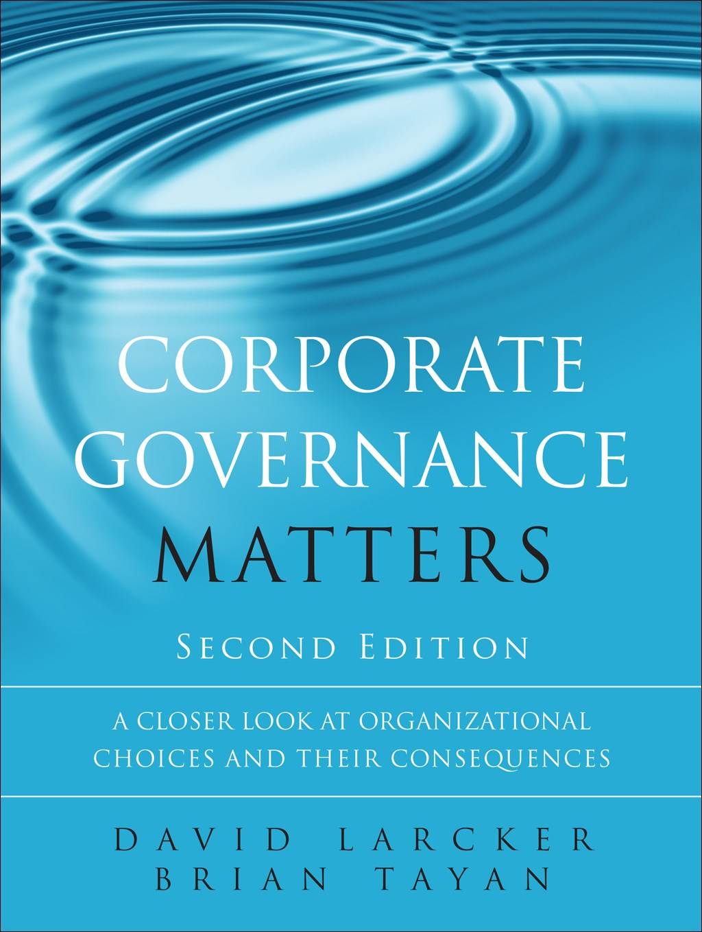Corporate Governance Matters: A Closer Look at Organizational Choices and Their Consequences, 2nd Edition