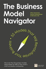 Business Model Navigator, The: 55 Models That Will Revolutionise Your Business
