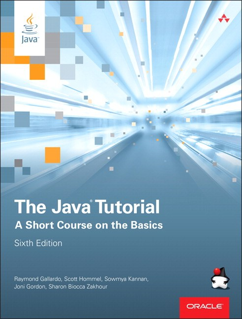 Java Tutorial, The: A Short Course on the Basics, 6th Edition